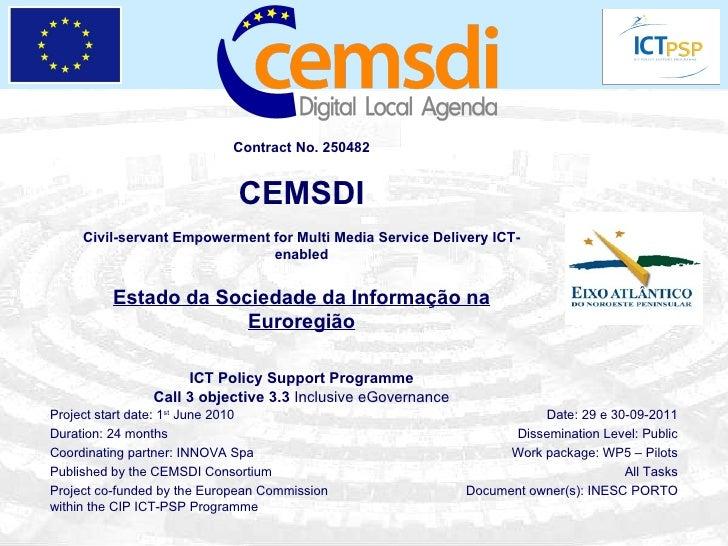 Contract No. 250482 CEMSDI Civil-servant Empowerment for Multi Media Service Delivery ICT-enabled Estado da Sociedade da I...