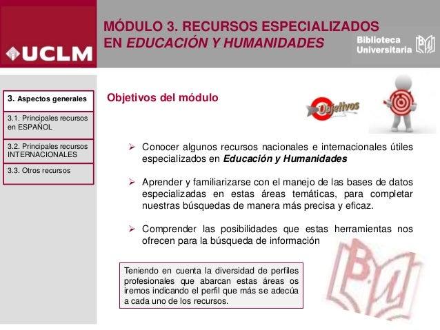Modulo 3: Recursos especializados en Ciencias de la Educación y Humanidades (Edición: Marzo 2021) Slide 3