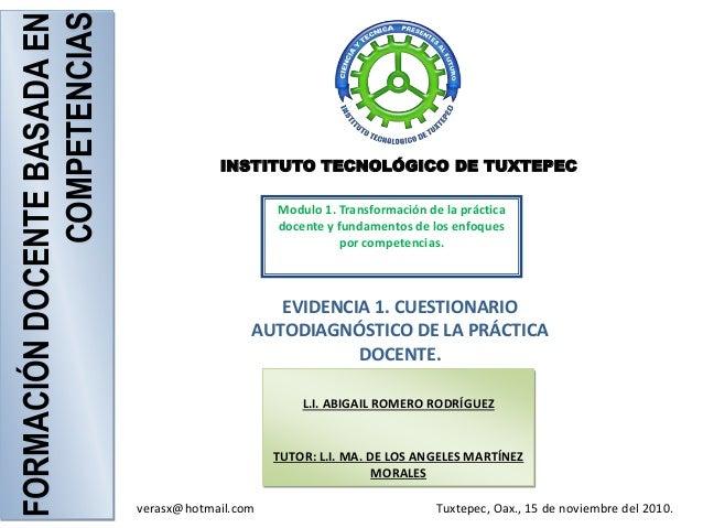 FORMACIÓNDOCENTEBASADAEN COMPETENCIAS INSTITUTO TECNOLÓGICO DE TUXTEPEC Modulo 1. Transformación de la práctica docente y ...