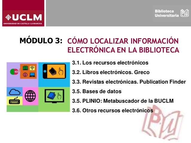 Modulo 3: Cómo localizar información electrónica en la biblioteca Slide 2