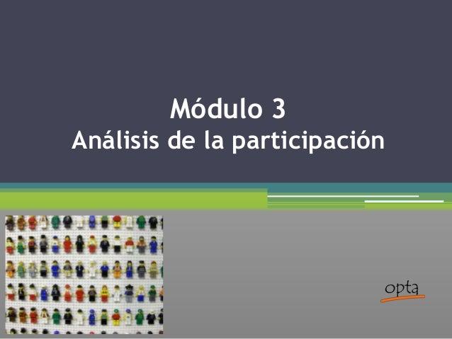 Módulo 3 Análisis de la participación
