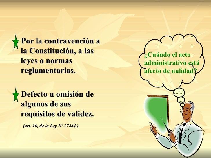 Por la contravención ala Constitución, a las           ¿Cuándo el actoleyes o normas                   administrativo está...