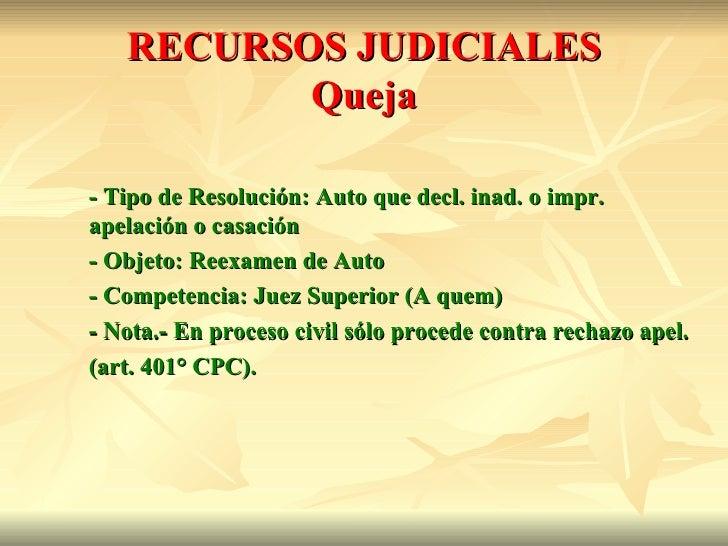 RECURSOS JUDICIALES          Queja- Tipo de Resolución: Auto que decl. inad. o impr.apelación o casación- Objeto: Reexamen...