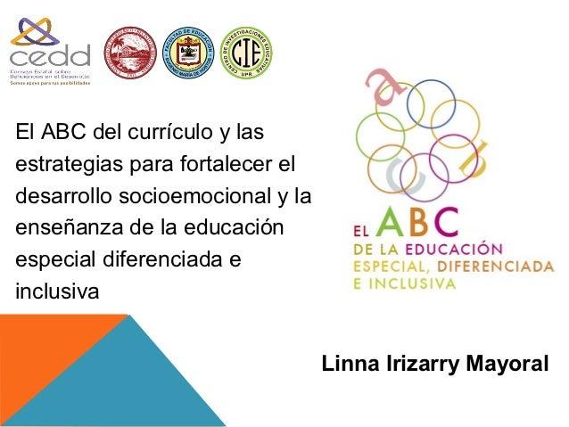 1900El ABC del currículo y lasestrategias para fortalecer eldesarrollo socioemocional y laenseñanza de la educaciónespecia...