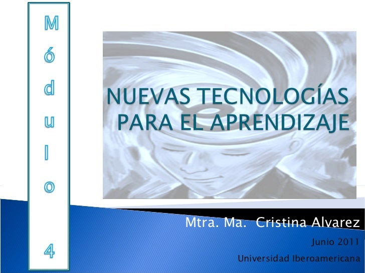 Mtra. Ma.  Cristina Alvarez Junio 2011 Universidad Iberoamericana