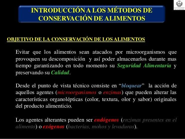 INTRODUCCIÓN A LOS MÉTODOS DE          CONSERVACIÓN DE ALIMENTOSOBJETIVO DE LA CONSERVACIÓN DE LOS ALIMENTOS  Evitar que l...