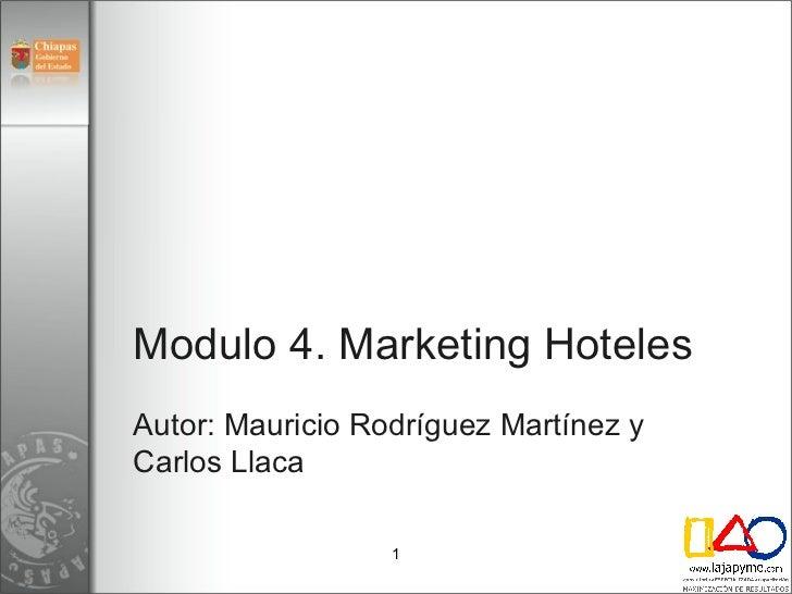Modulo 4. Marketing Hoteles Autor: Mauricio Rodríguez Martínez y Carlos Llaca