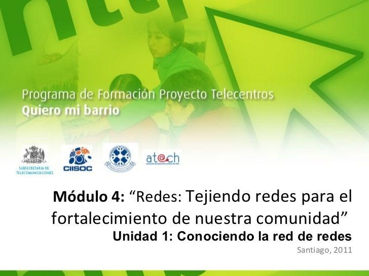 """Módulo 4:  """"Redes:  Tejiendo redes para el fortalecimiento de nuestra comunidad""""  Unidad 1: Conociendo la red de redes San..."""