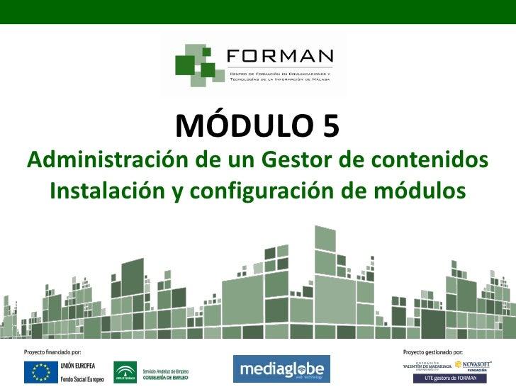 MÓDULO 5Administración de un Gestor de contenidos  Instalación y configuración de módulos