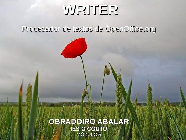 WRITERProcesador de textos de OpenOffice.org       OBRADOIRO ABALAR             IES O COUTO               MÓDULO 5
