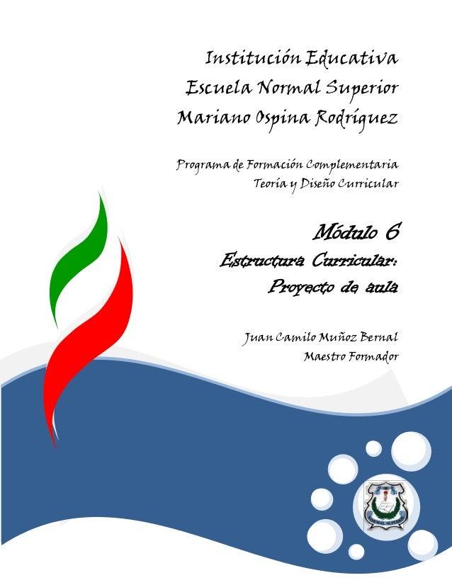 Institución EducativaEscuela Normal SuperiorMariano Ospina RodríguezPrograma de Formación ComplementariaTeoría y Diseño Cu...