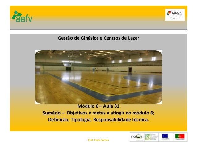 Escola Secundária de Pombal Curso Profissional de Técnico de Apoio à Gestão Desportiva 2011-2014 Gestão das Instalações De...