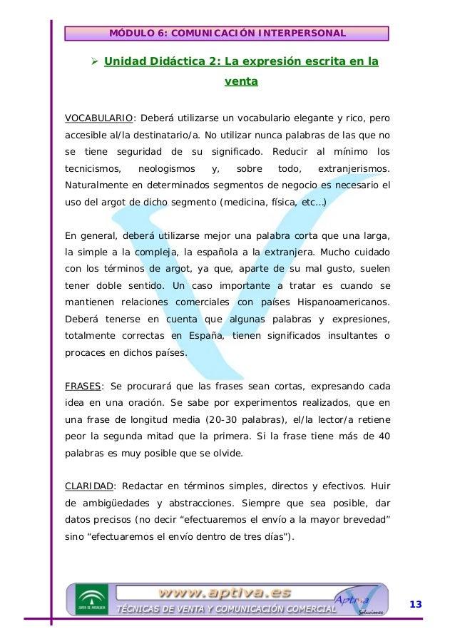 MÓDULO 6: COMUNICACIÓN INTERPERSONAL Como ejemplo de todo lo que decimos vea dos frases que dicen lo mismo: A) Seguidament...