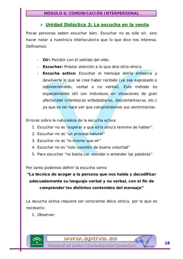MÓDULO 6: COMUNICACIÓN INTERPERSONAL • Tono de la voz • Actitud • Postura • Gestos (mirada, expresión, etc…) 2. Plantearse...