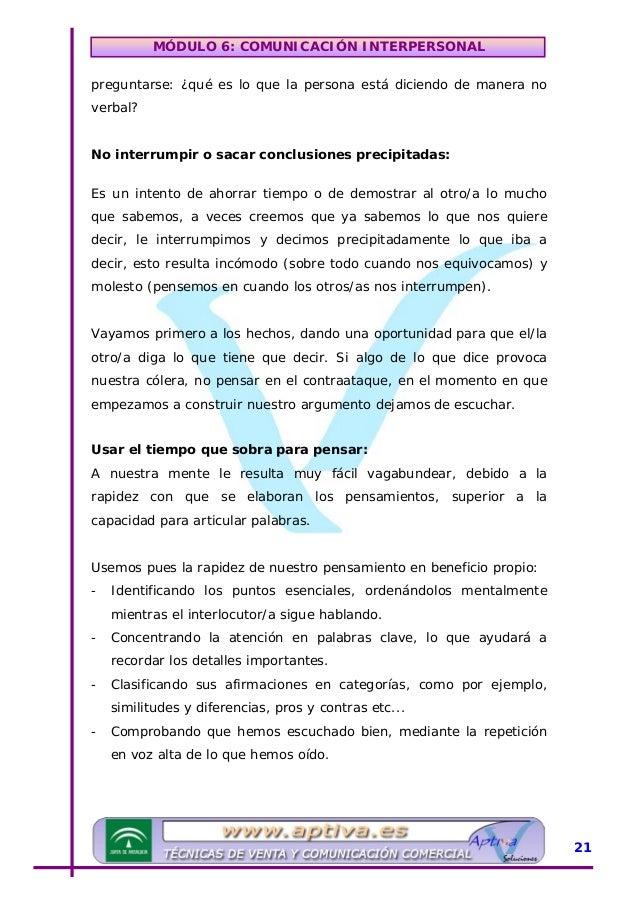 MÓDULO 6: COMUNICACIÓN INTERPERSONAL Juzgar el contenido, no al interlocutor/a: Uno de los mayores obstáculos para la escu...