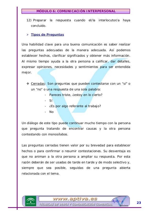 """MÓDULO 6: COMUNICACIÓN INTERPERSONAL Abiertas: No permiten respuestas del tipo """"Sí/No"""", y animan a contestaciones extensas..."""