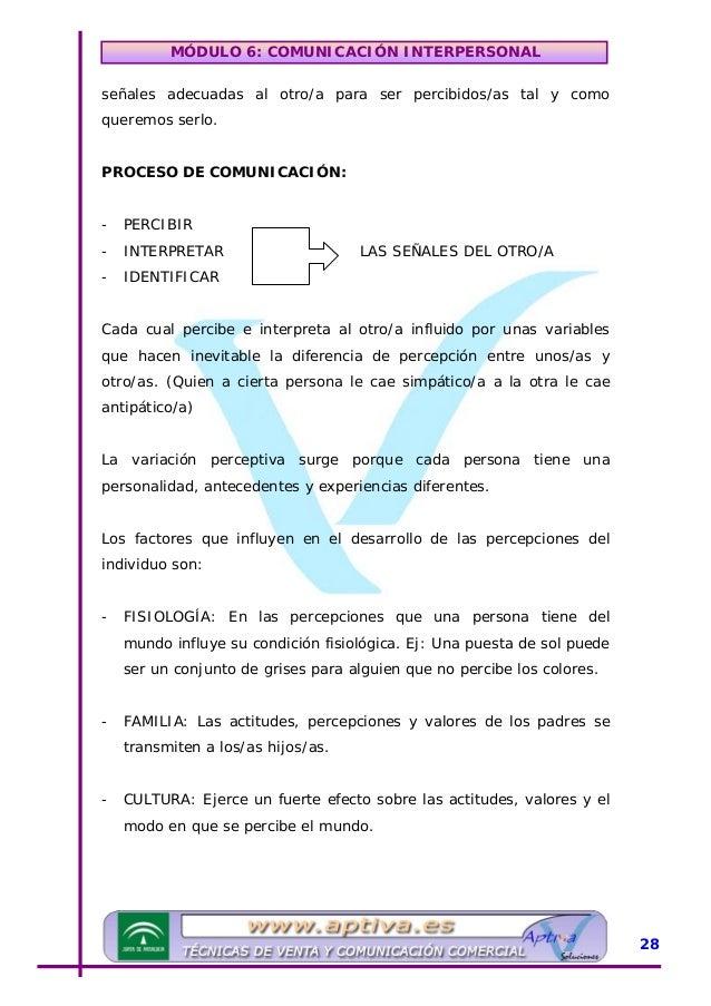 MÓDULO 6: COMUNICACIÓN INTERPERSONAL Para que la comunicación sea limpia, es decir, que no sufra distorsiones, es necesari...