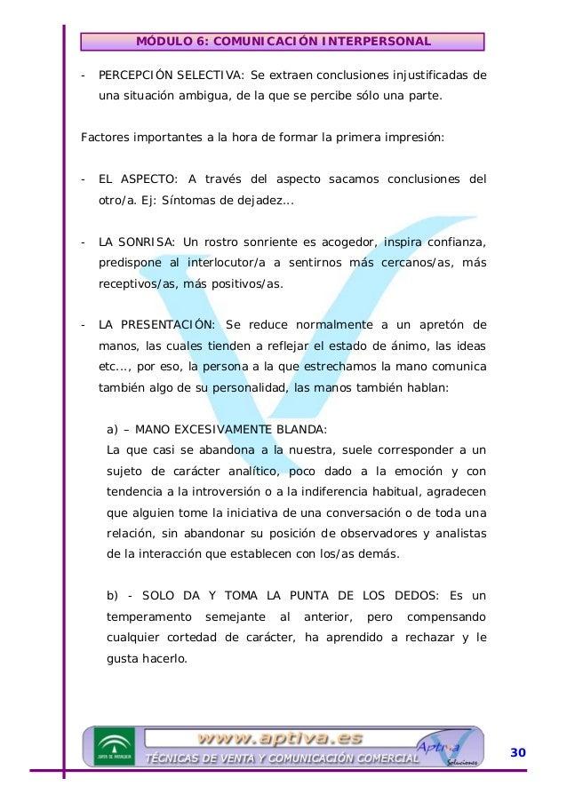 MÓDULO 6: COMUNICACIÓN INTERPERSONAL c)- EL APRETÓN VIGOROSO: Es una persona que se relaciona mejor en menos tiempo, con m...