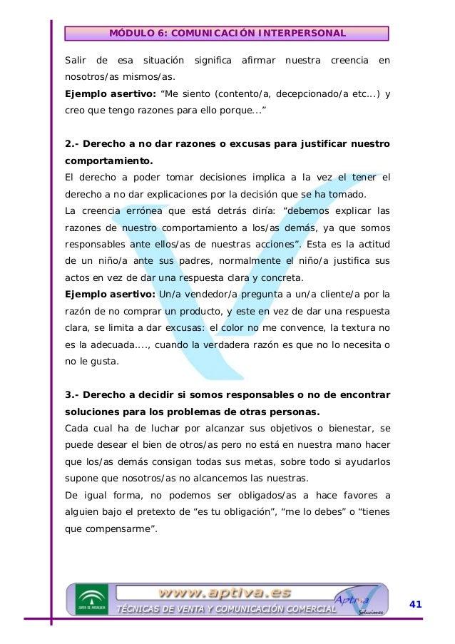 MÓDULO 6: COMUNICACIÓN INTERPERSONAL 4.- Derecho a cambiar de parecer. Adoptar una nueva postura ante alguna situación sig...