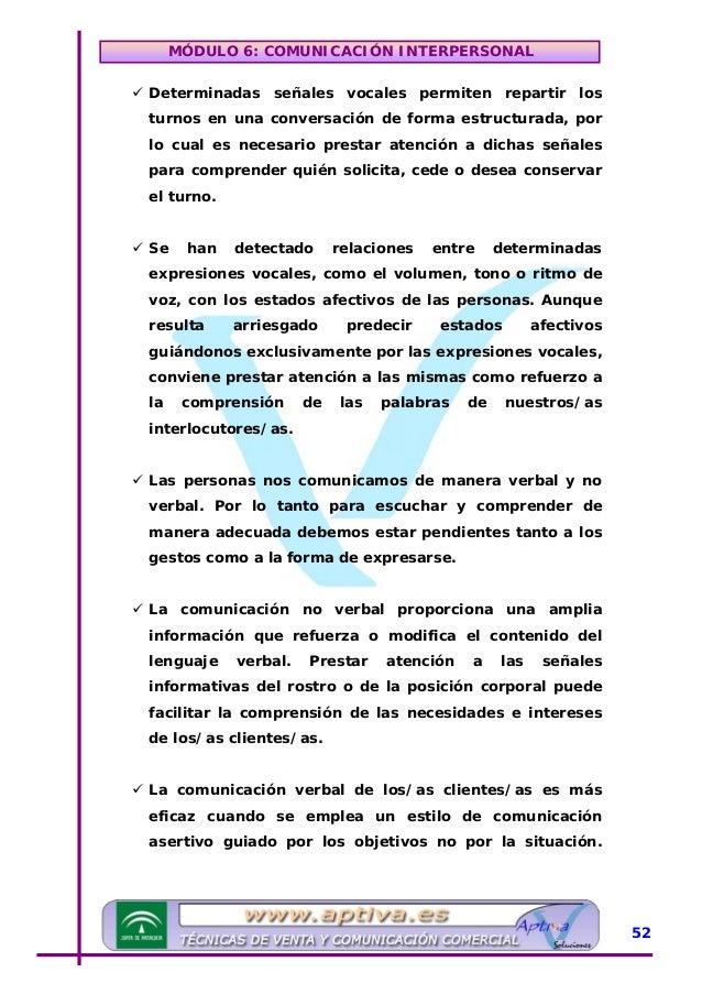 MÓDULO 6: COMUNICACIÓN INTERPERSONAL Existen una serie de principios adecuados para facilitar el dinamismo y comprensión d...