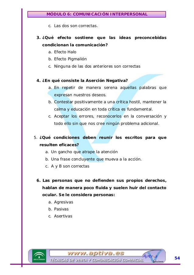 MÓDULO 6: COMUNICACIÓN INTERPERSONAL 7. La vía de comunicación más utilizada por los/as directivos/as es: a. La comunicaci...