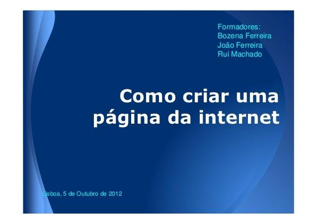 Formadores:                               Bozena Ferreira                               João Ferreira                     ...