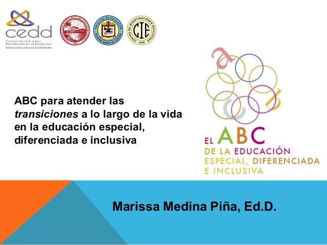 1900ABC para atender lastransiciones a lo largo de la vidaen la educación especial,diferenciada e inclusiva               ...
