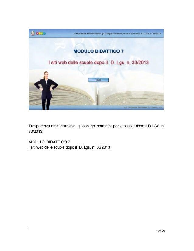 Trasparenza amministrativa: gli obblighi normativi per le scuole dopo il D.LGS. n. 33/2013 MODULO DIDATTICO 7 I siti web d...