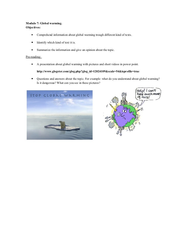 Modulo 7: Global warming.Objectives:    •   Comprehend information about global warming trough different kind of texts.   ...
