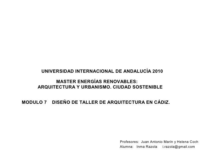 UNIVERSIDAD INTERNACIONAL DE ANDALUCÍA 2010           MASTER ENERGÍAS RENOVABLES:     ARQUITECTURA Y URBANISMO. CIUDAD SOS...