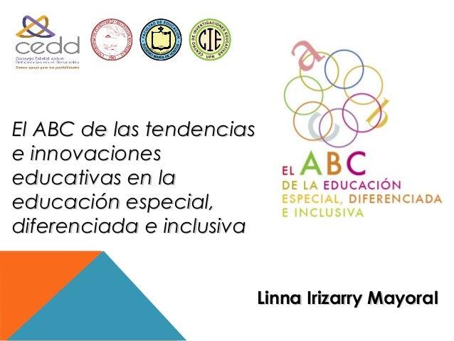 1900El ABC de las tendenciase innovacioneseducativas en laeducación especial,diferenciada e inclusiva                     ...