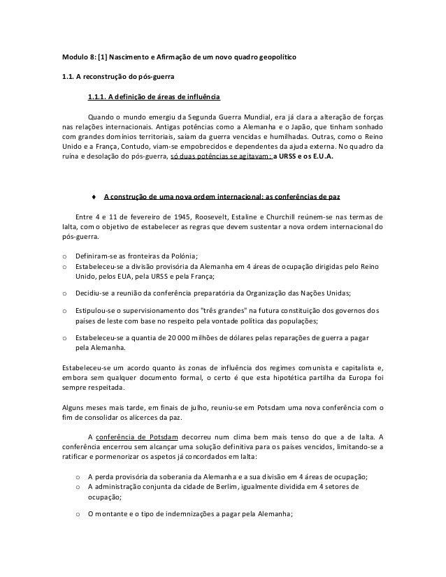 Modulo 8: [1] Nascimento e Afirmação de um novo quadro geopolítico 1.1. A reconstrução do pós-guerra 1.1.1. A definição de...