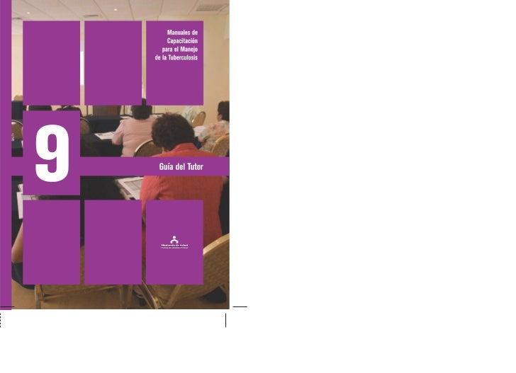 Manuales de Capacitaciónpara el Manejo de la Tuberculosis      Guía del Tutor