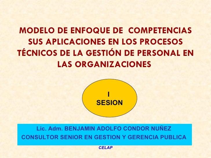 MODELO DE ENFOQUE DE COMPETENCIAS  SUS APLICACIONES EN LOS PROCESOSTÉCNICOS DE LA GESTIÓN DE PERSONAL EN        LAS ORGANI...