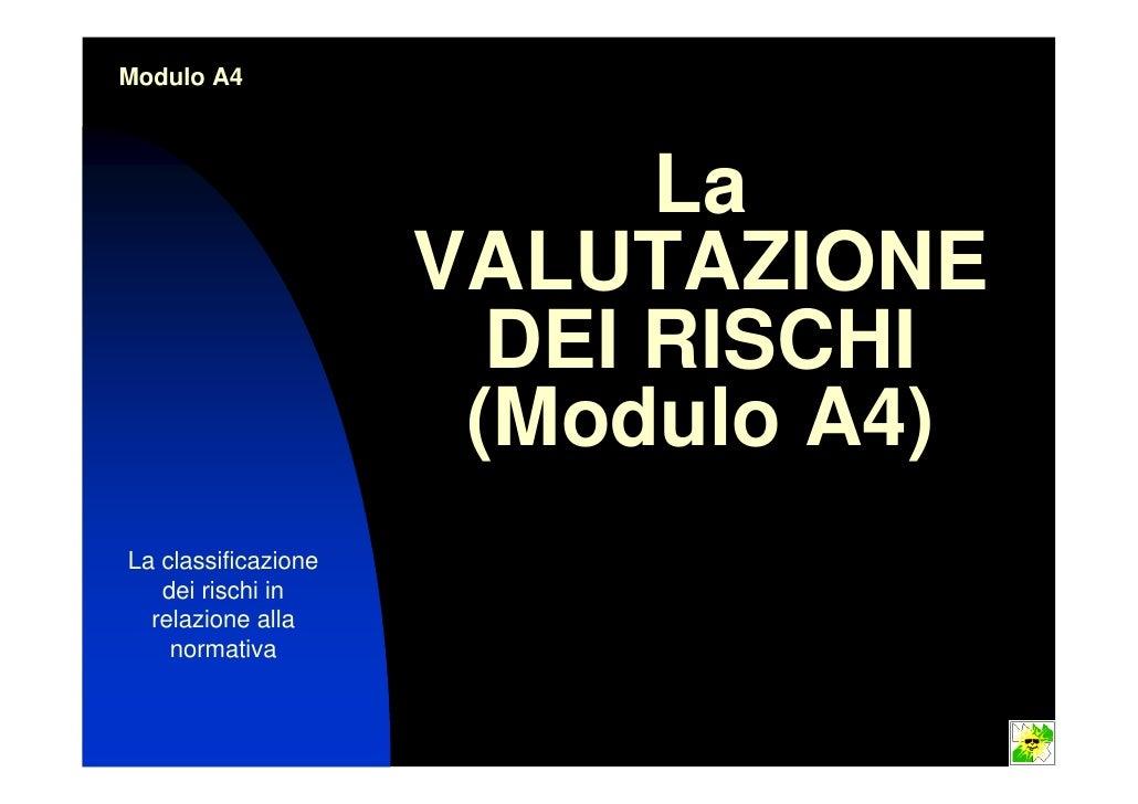 Modulo A4                           La                     VALUTAZIONE                       DEI RISCHI                   ...