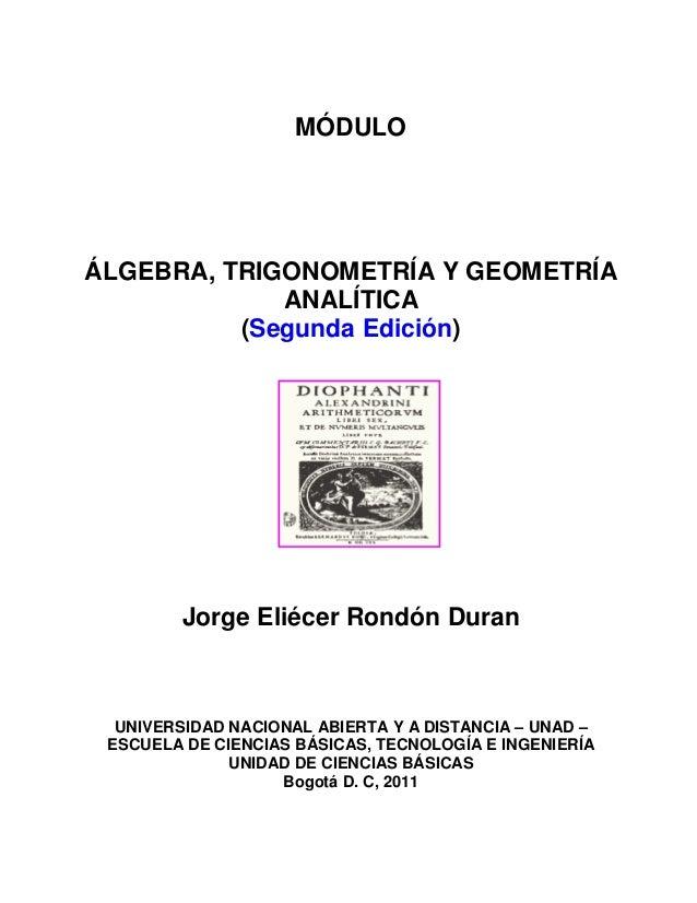 MÓDULO ÁLGEBRA, TRIGONOMETRÍA Y GEOMETRÍA ANALÍTICA (Segunda Edición) Jorge Eliécer Rondón Duran UNIVERSIDAD NACIONAL ABIE...