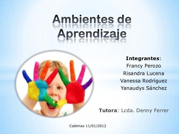 Integrantes:                       Francy Perozo                      Risandra Lucena                     Vanessa Rodrígue...