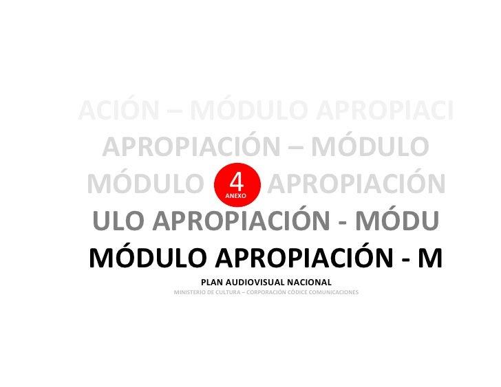 ACIÓN – MÓDULO APROPIACI  APROPIACIÓN – MÓDULOMÓDULO 4 APROPIACIÓN ANEXO ULO APROPIACIÓN - MÓDU MÓDULO APROPIACIÓN - M    ...