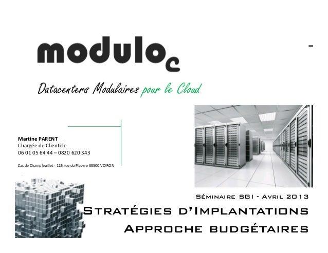 Datacenters Modulaires pour le CloudTel 0820 620 343www.modulo-c.frinfo@modulo-c.frDatacenters Modulaires pour le CloudSém...