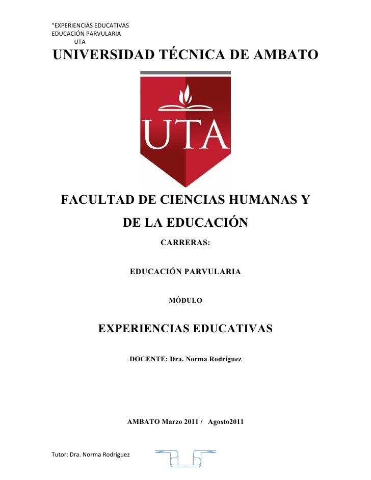 """""""EXPERIENCIAS EDUCATIVASEDUCACIÓN PARVULARIA       UTAUNIVERSIDAD TÉCNICA DE AMBATO   FACULTAD DE CIENCIAS HUMANAS Y      ..."""