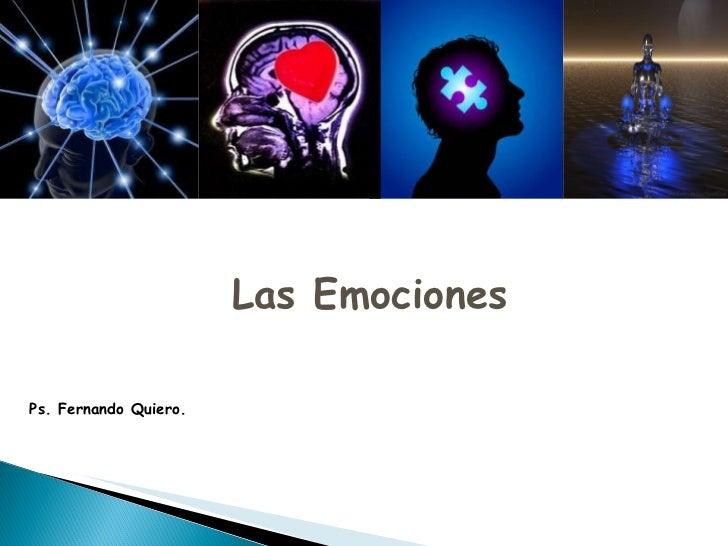 Las Emociones Ps. Fernando Quiero.