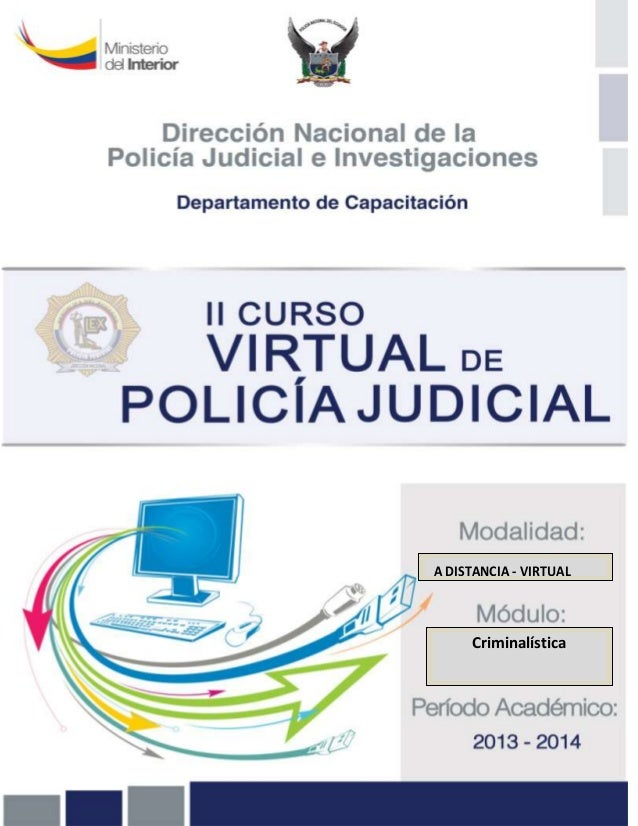 DIRECCION NACIONAL DE POLICIA JUDICIAL E INVESTIGACIONES II CURSO DE POLICIA JUDICIAL  A DISTANCIA - VIRTUAL  S INFORMATIV...