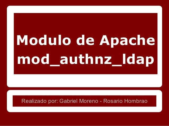 Modulo de Apachemod_authnz_ldapRealizado por: Gabriel Moreno - Rosario Hombrao