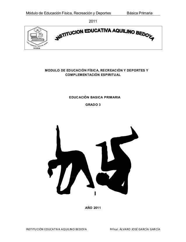Módulo de Educación Física, Recreación y Deportes          Básica Primaria                                        2011    ...