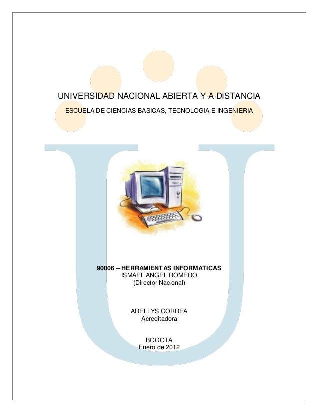 UNIVERSIDAD NACIONAL ABIERTA Y A DISTANCIAESCUELA DE CIENCIAS BASICAS, TECNOLOGIA E INGENIERIA90006 – HERRAMIENTAS INFORMA...