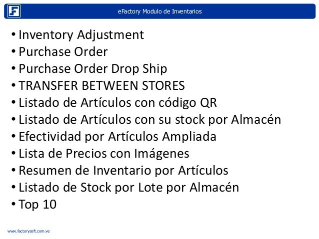eFactory Modulo de Inventarios Internet www.factorysoft.com.ve • Inventory Adjustment • Purchase Order • Purchase Order Dr...