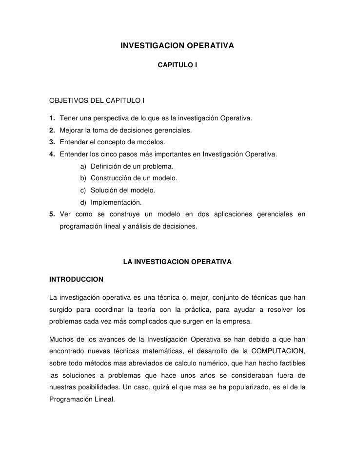 INVESTIGACION OPERATIVA                                   CAPITULO IOBJETIVOS DEL CAPITULO I1. Tener una perspectiva de lo...