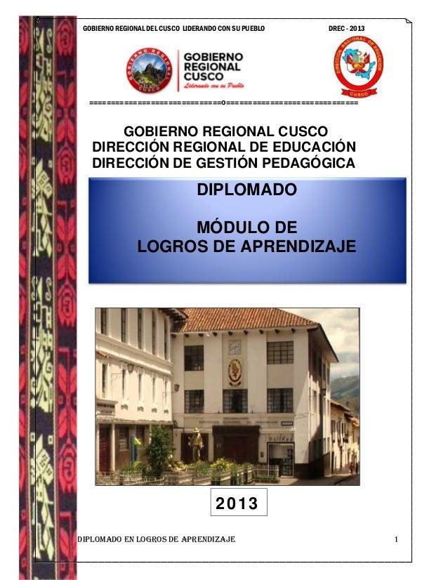 GOBIERNO REGIONAL DEL CUSCO LIDERANDO CON SU PUEBLO DREC - 2013  ==============================o==========================...