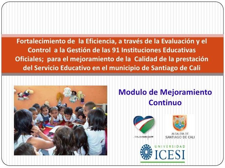 Fortalecimiento de  la Eficiencia, a través de la Evaluación y el Control  a la Gestión de las 91 Instituciones Educativas...