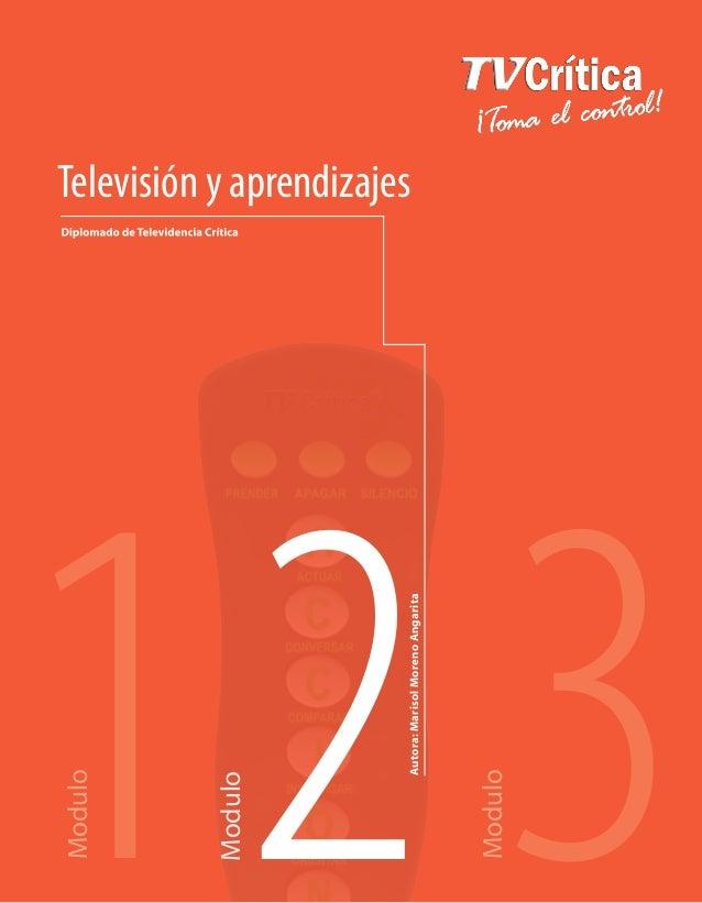 1ModuloModulo3ModuloTelevisión y aprendizajes2Autora:MarisolMorenoAngarita